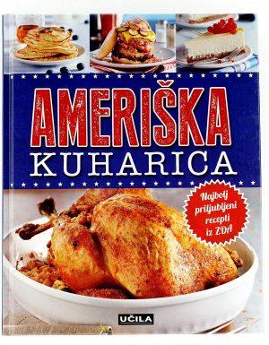 Ameriška kuharica : najbolj priljubljeni recepti iz ZDA