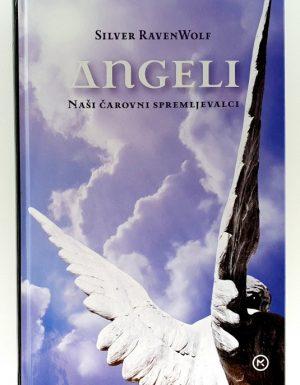 Angeli : naši čarovni spremljevalci