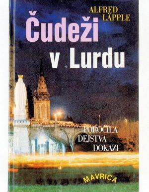 Čudeži v Lurdu : dejstva, pričevanja, dokumenti
