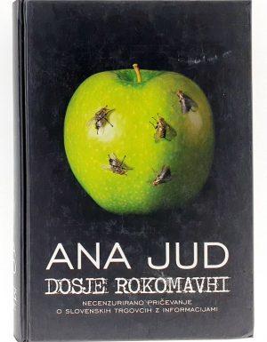 Dosje rokomavhi : necenzurirano pričevanje o slovenskih trgovcih z informacijami