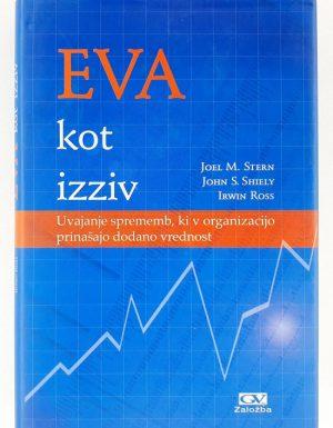 EVA kot izziv : Uvajanje sprememb, ki v organizacijo prinašajo dodano vrednost