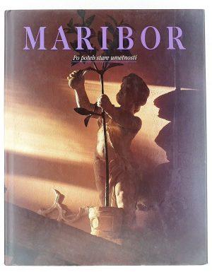 Maribor : po poteh stare umetnosti