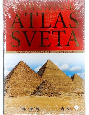 Zgodovinski atlas sveta : Od prazgodovine do 21. stoletja