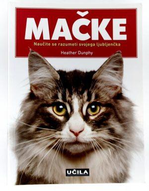 Mačke : Naučite se razumeti svojega ljubljenčka