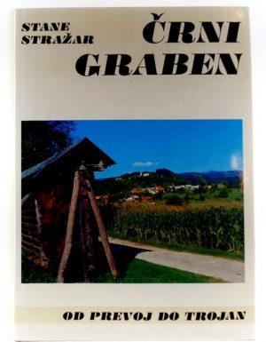 Črni Graben : od Prevoj do Trojan