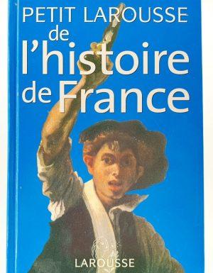 Petit larousse de l`histoire de France