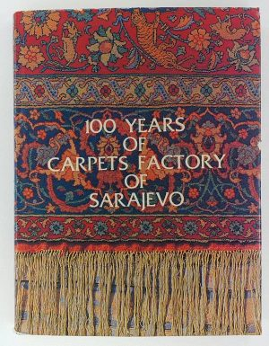 100 years of carpets factory of Sarajevo