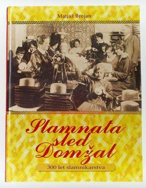 Slamnata sled Domžal : 300 let slamnikarstva