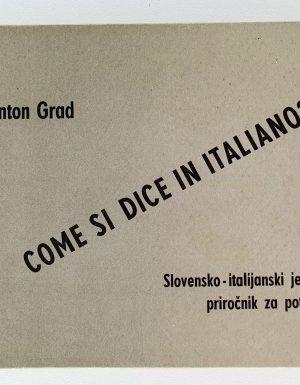 Come si dice in italiano? : Slovensko – italijanski jezikovni priročnik za potovanja