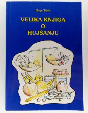 Velika knjiga o hujšanju : z napotki in jedilnikom za vsak dan v letu ter bogato preglednico kalorične vrednosti živil