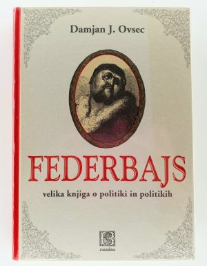 Federbajs : velika knjiga o politiki in politikih