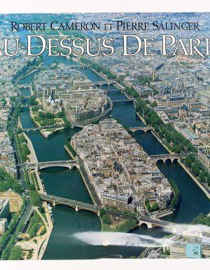 Au – Dessus De Paris : un album de vues aeriennes inedites de Paris