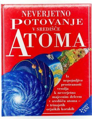 Neverjetno potovanje v središče atoma