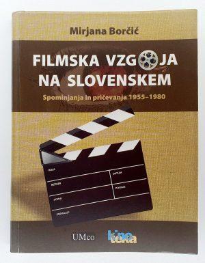 Filmska vzgoja na Slovenskem : spomini in pričevanja 1955 – 1980