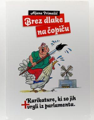Brez dlake na čopiču : karikature, ki so jih vrgli iz parlamenta