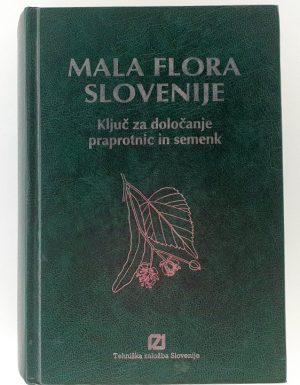 Mala flora Slovenije : ključ za določanje praprotnic in semenk