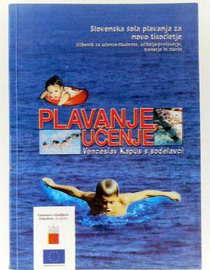 Plavanje : učenje : slovenska šola plavanja za novo tisočletje