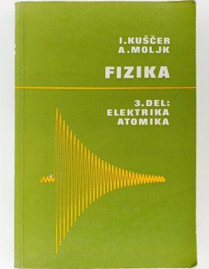 Fizika 3. del : elektrika atomika
