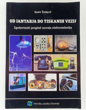 Od jantarja do tiskanih verzij : zgodovinski pregled razvoja elektrotehnike