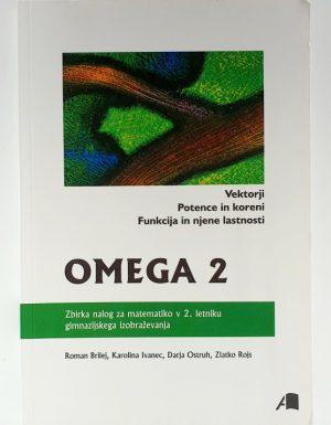 Omega 2 : vektorji – potence in koreni – funkcija in njene lastnosti