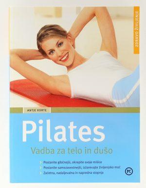 Pilates : vadba za telo in dušo