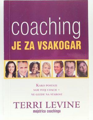 Coaching je za vsakogar : kako postati sam svoj coach – ne glede na starost