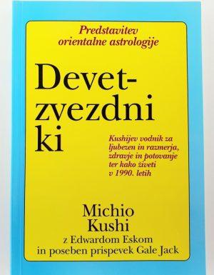Devetzvezdni ki : Kushijev vodnik za ljubezen in razmerja, zdravje in potovanje ter kako živeti v 1990. letih