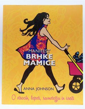Manifest brhke mamice : o otrocih, lepoti, ravnotežju in sreči