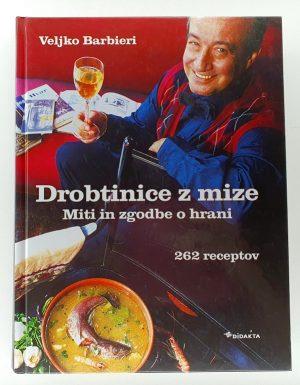 Drobtinice z mize : miti in zgodbe o hrani : 262 receptov